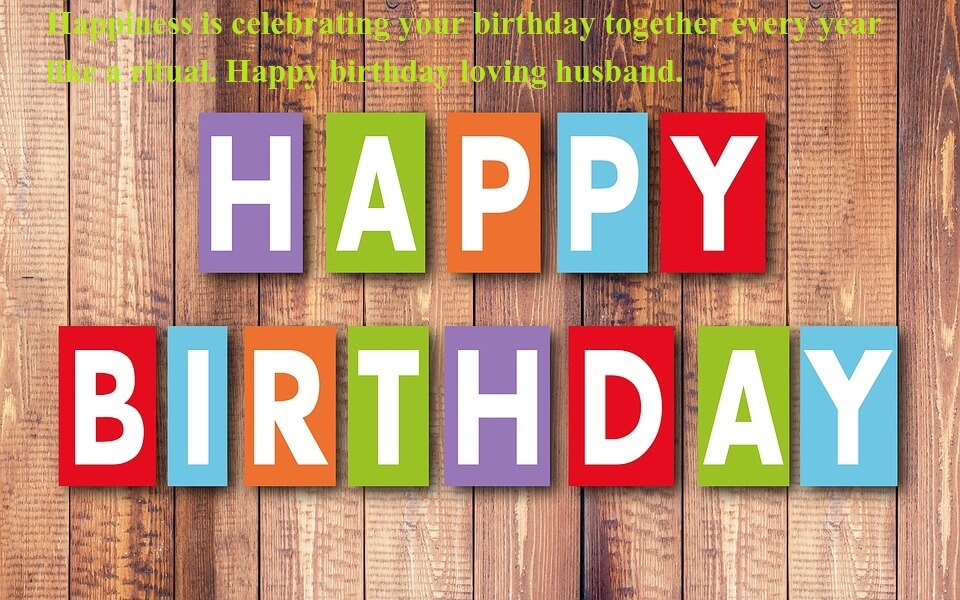 Top 50 Happy Birthday Wishes Quotes For Husband Topbirthdayquotes